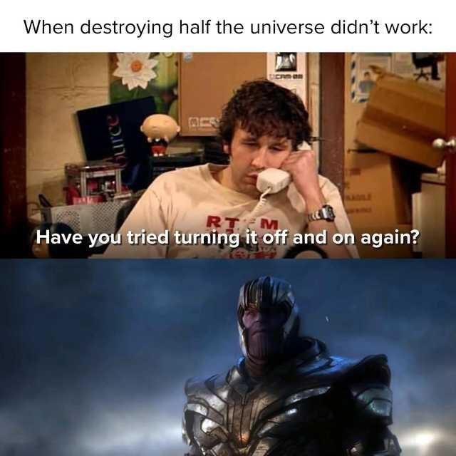"Avengers Endgame Meme: ""Have you tried turning it off and on again"" Thanos"