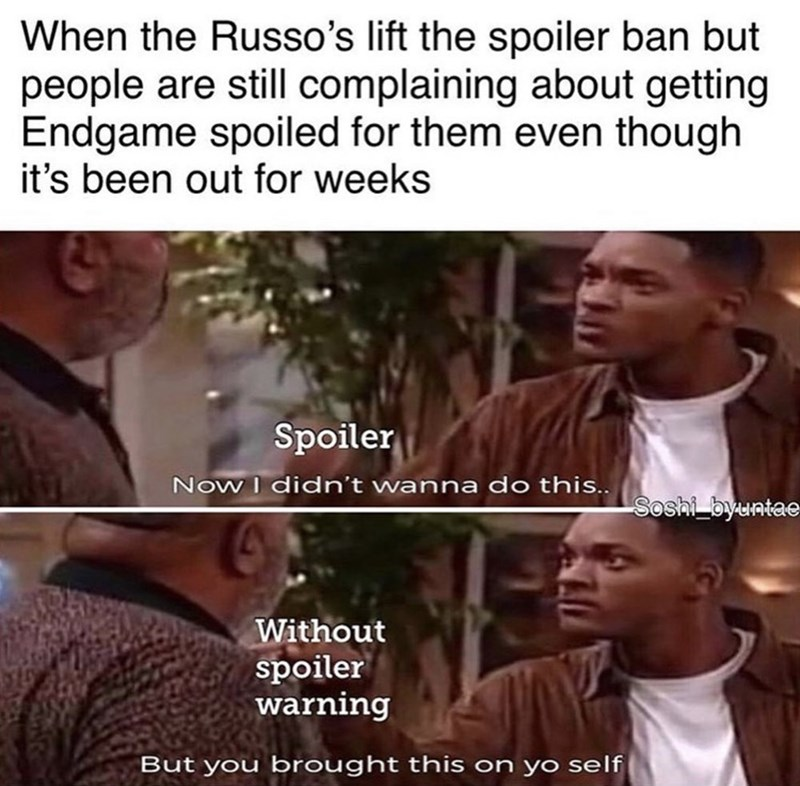 Adaptation - When the Russo's lift the spoiler ban but people are still complaining about getting Endgame spoiled for them even though it's been out for weeks Spoiler Now I didn't wanna do this.. Soshi byuntae Without spoiler warning But you brought this on yo self