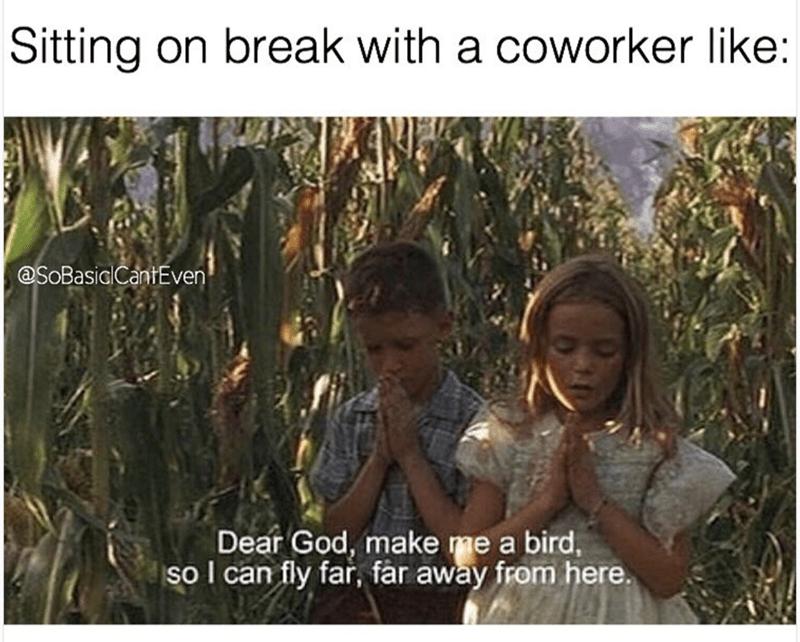 dank memes-sitting on break with a coworker