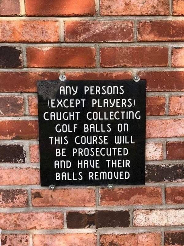 Brickwork - Any PERSONS (EXCEPT PLAYERS) CAUGHT COLLECTING GOLF BALLS on THIS COURSE WILL BE PROSECUTED AND HAVE THEIR BALLS REMOVED