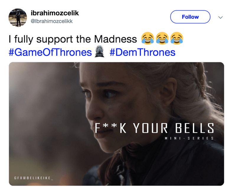 Funny tweet supports Dany Targaryen's madness, and violent response to Cersei ringing the bells in surrender.