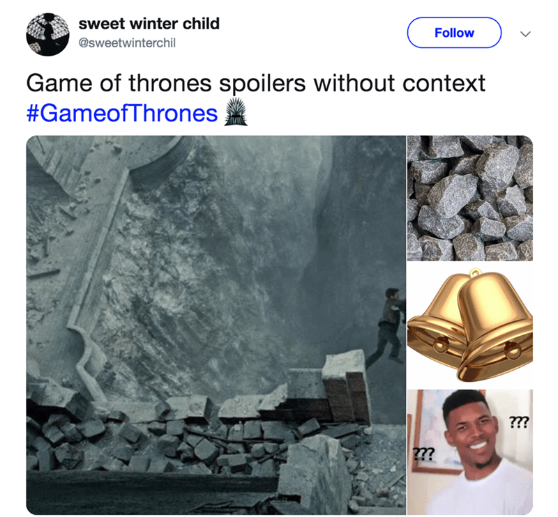 Tweet includes the Game of Thrones spoilers without context: falling off cliff, crushed rocks, bells, and confused face.