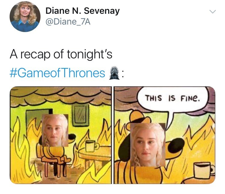 """Game of Thones Season 8 Episode 5: A recap of tonight's #gameofthrones, dany's face over """"this is fine"""" dog meme."""