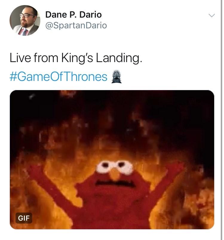 Game of Thones Season 8 Episode 5: Live From King's Landing, twitter meme of elmo in fire.