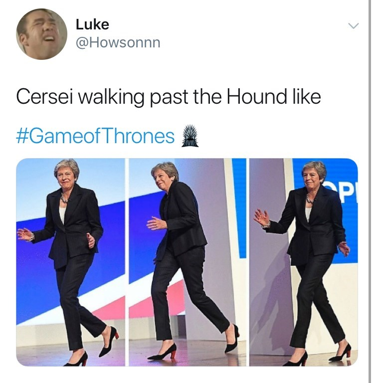 Game of Thones Season 8 Episode 5: Twitter reaction tweet, cersei walking past the hound like: photo of thersa may dancing.