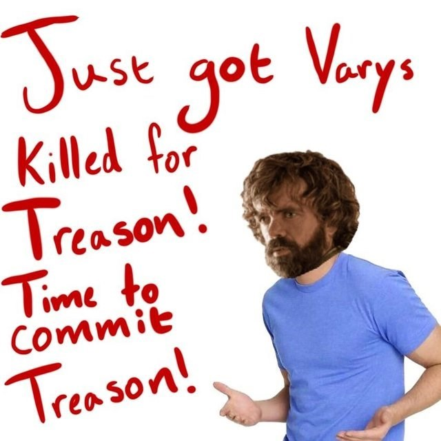 Text - Juse got Voys Killed for Treason Time to Commit Trea son! SOn