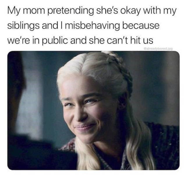 Facial expression - My mom pretending she's okay with my siblings and I misbehaving because we're in public and she can't hit us Galrendybored./pg