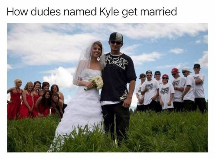 Photograph - How dudes named Kyle get married