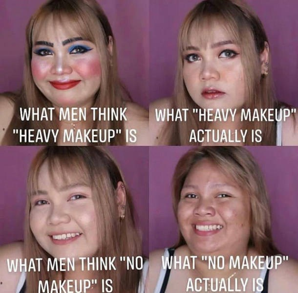 """Face - WHAT """"HEAVY MAKEUP"""" WHAT MEN THINK """"HEAVY MAKEUP"""" IS ACTUALLY IS WHAT MEN THINK """"NO WHAT """"NO MAKEUP"""" MAKEUP"""" IS ACTUALLY IS"""