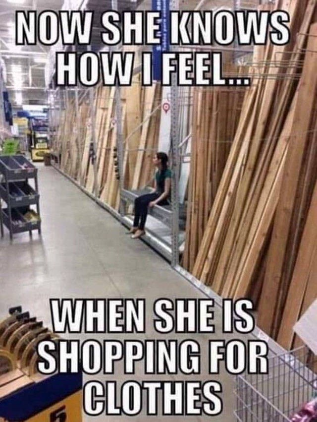 Wood - NOW SHE KNOWS HOWLFEEL WHEN SHE IS SHOPPING FOR CLOTHES