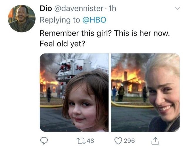 Text - Dio @davennister 1h Replying to @HBO Remember this girl? This is her now. Feel old yet? 38 1148 296