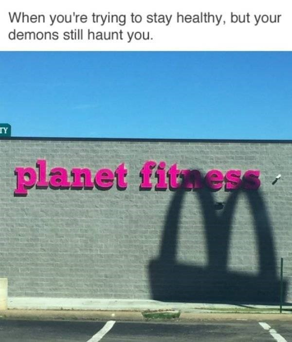 Text - When you're trying to stay healthy, but your demons still haunt you. TY planet fitness