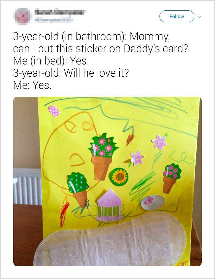 """Funny tweet that reads, """"3-year-old (in bathroom): Mommy, can I put this sticker on Daddy's card? Me (in bed): Yes; 3-year-old: Will he love it? Me: Yes"""" above a photo of a card with stickers and a pad on it"""