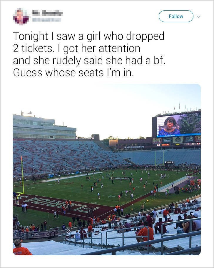 """Funny tweet that reads, """"Tonight I saw a girl who dropped two tickets. I got her attention and she rudely said she had a bf. Guess whose seats I'm in"""" above a photo of a college football game"""
