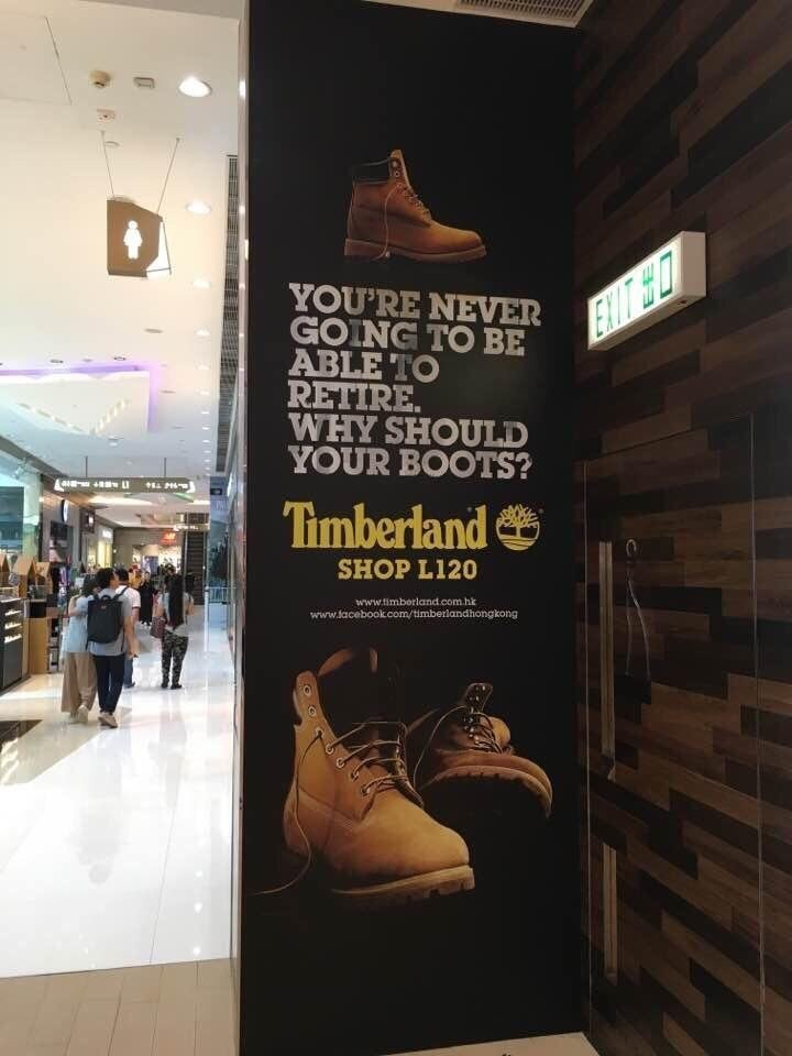 """Photo of an advertisement for Timberlands that reads, """"You're never going to retire. Why should your boots?"""""""
