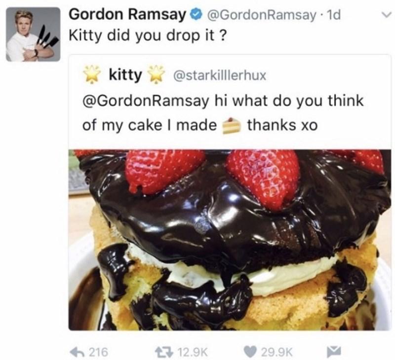 food critique - Food - Gordon Ramsay@GordonRamsay 1d Kitty did you drop it? kitty @starkilllerhux @GordonRamsay hi what do you think of my cake I made thanks xo t12.9K 216 29.9K