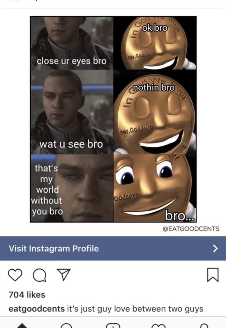 Face - ok bro close ur eyes bro Mr.Goodse nothin bro Mr.Goodcents wat u see bro that's my world without you bro oodeents bro. @EATGOODCENTS Visit Instagram Profile 704 likes eatgoodcents it's just guy love between two guys