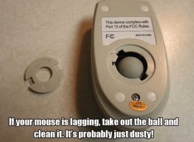 Technology - This device complies with Part 15 of the FCC Rules MACE WCHA FC PASSED If your mouse is lagging, take out the ball and clean it. It's probably just dusty!