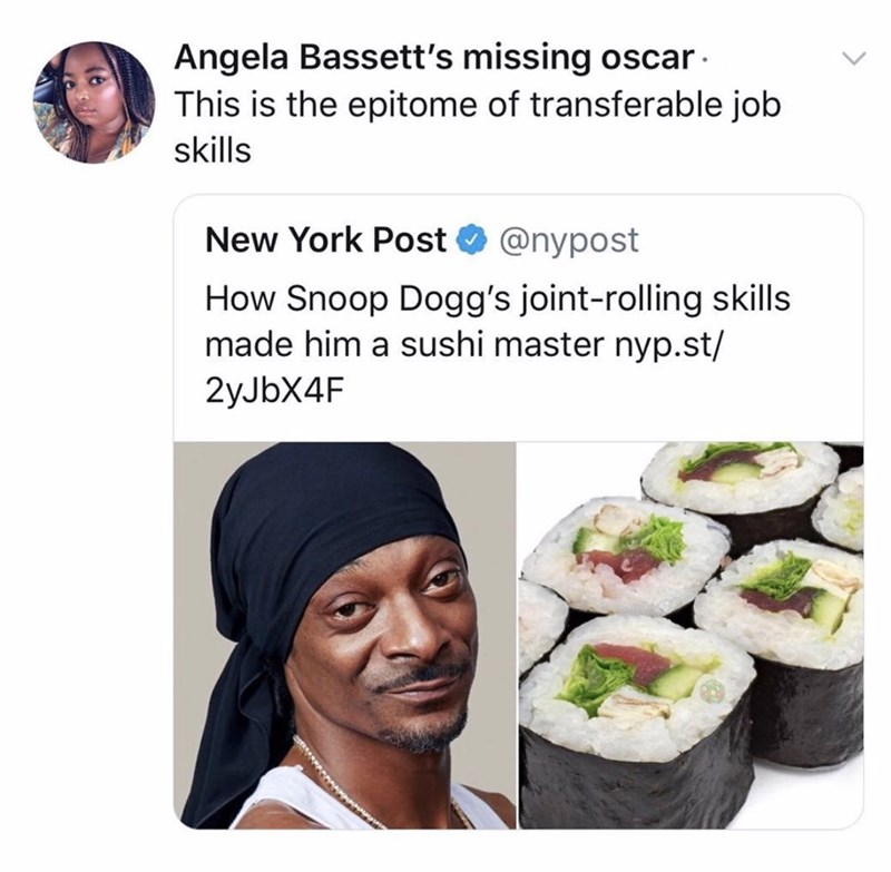 Tweet about snoop dogg joint-rolling skills helped him become a sushi master, NY POST.