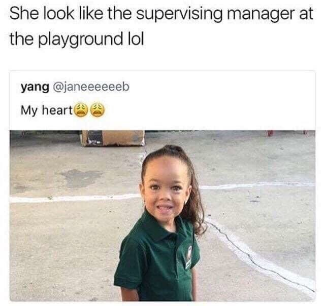 shitpost - Text - She look like the supervising manager at the playground lol yang @janeeeeeeb My heart