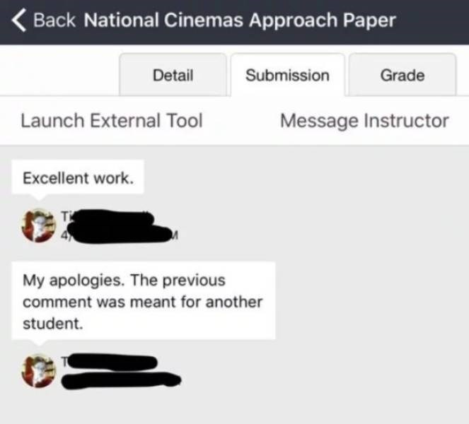 college meme - Text - Back National Cinemas Approach Paper Detail Submission Grade Message Instructor Launch External Tool Excellent work My apologies. The previous comment was meant for another student.