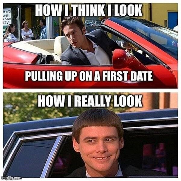 dating meme - Vehicle - HOW ITHINKI LOOK t of 5 ses vhave CTV PULLING UP ON A FIRST DATE HOWI REALLY LOOK mgflip.com