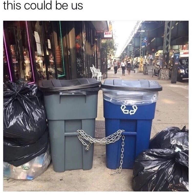 "Caption that reads, ""This could be us"" above a photo of two trash bins chained together"