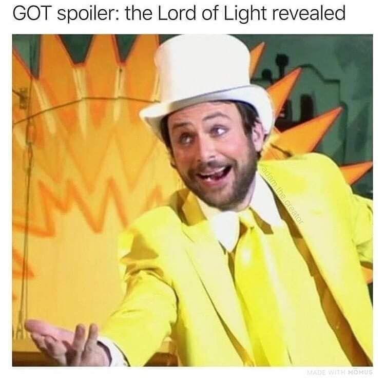 dank memes - Cartoon - GOT spoiler: the Lord of Light revealed MADE WITH MOMUS adam.the.creator