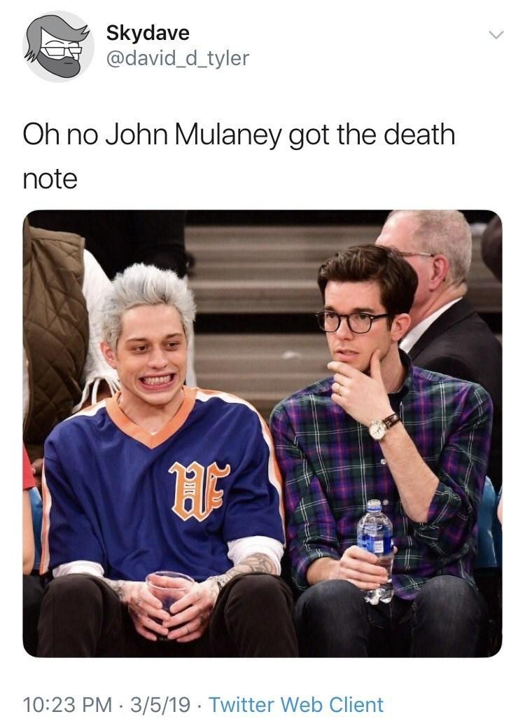 dank memes - Product - Skydave @david_d_tyler Oh no John Mulaney got the death note 10:23 PM 3/5/19 Twitter Web Client
