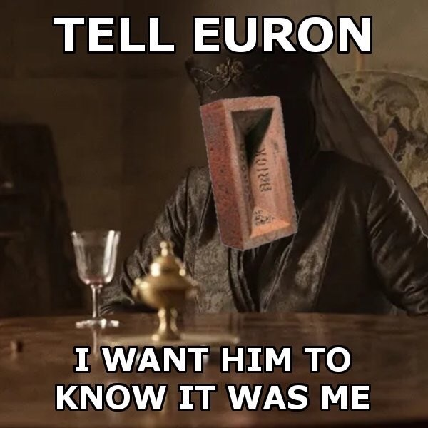 Photo caption - TELL EURON I WANT HIM TO KNOW IT WAS ME ORE