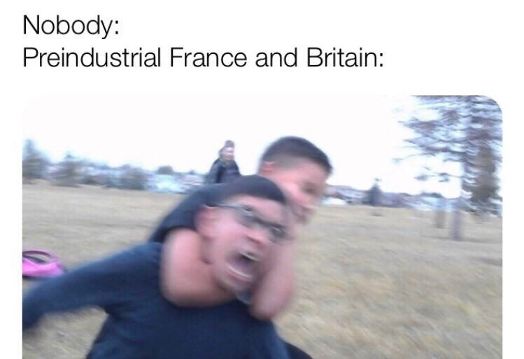 dank memes-nobody meme, preindustrial france