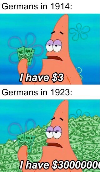 meme - Cartoon - Germans in 1914: 0have $3 Germans in 1923: Cs +A have $3000000 $
