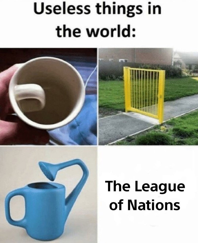 meme - Product - Useless things in the world: The League of Nations
