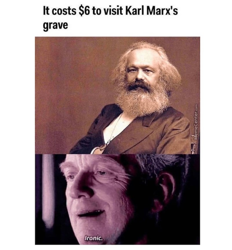 meme - Facial hair - It costs $6 to visit Karl Marx's grave Ironic. Me meCenter.com