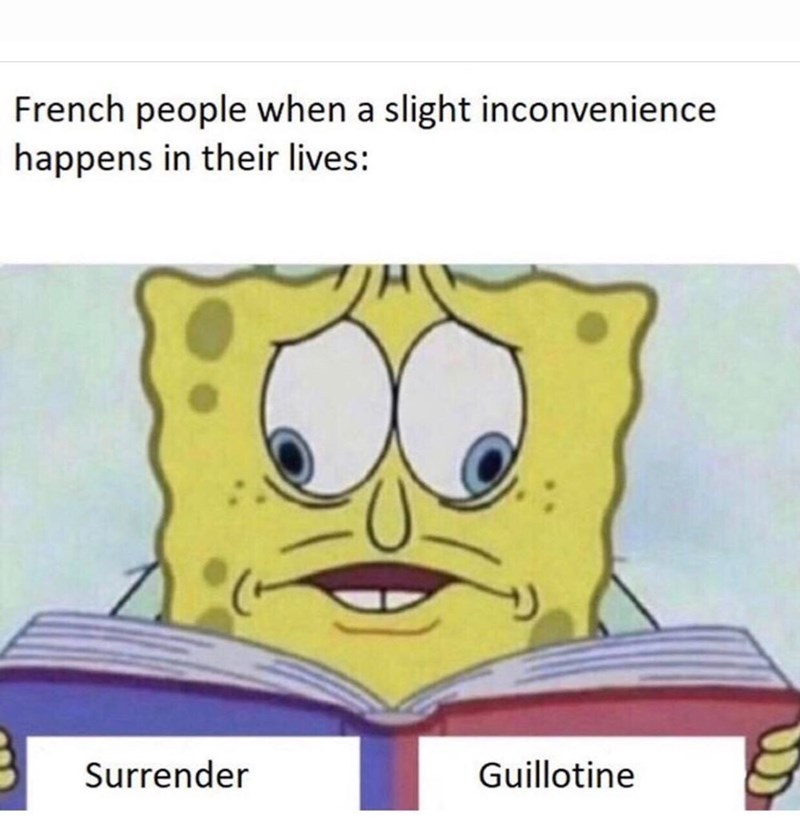meme - Cartoon - French people when a slight inconvenience happens in their lives: Guillotine Surrender