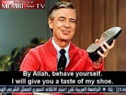 News - MEMRI TV By Allah, behave yourself. will give you a taste of my shoe. 1214