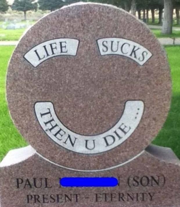 Memorial - SUCKS LIFE THEN U DIE (SON) PAUL PRESENT ETERNITY