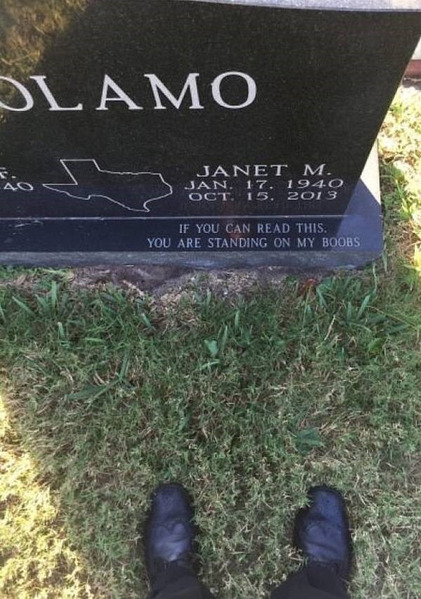 Grass - LAMO JANET M. JAN. 17. 1940 OCT. 155, 2013 AO IF YOU CAN READ THIS. YOU ARE STANDING ON MY B00BS