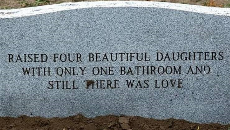 Text - RAISED FOUR BEAUTIFUL DAUGHTERS WITH QNLY ONE BATHROOM AND STILL HHERE WAS LOVE
