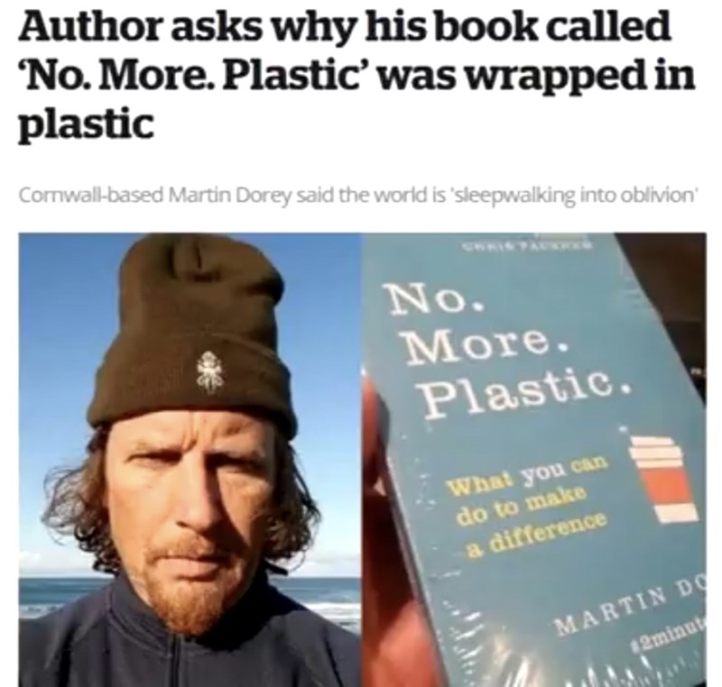 """Funny headline that reads, """"Author asks why his book called 'No. More. Plastic' was wrapped in plastic"""""""