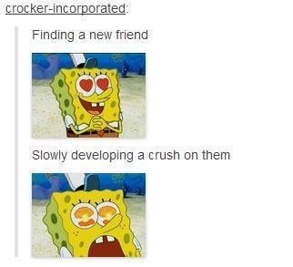 spongebob meme - Product - crocker-incorporated Finding a new friend Slowly developing a crush on them