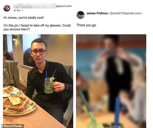 Cuisine - @gmail.com> to me James Fridman <fjamie013@gmail.com> Hi James, you're totally cool! There you go. On this pic I forgot to take off my glasses. Could you remove them? Bored Panda