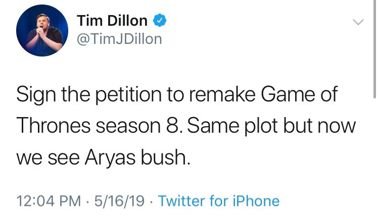 Tweet about game of thrones petition Sign the petition to remake game of thrones season 8. same plot but now we see arya's bush.