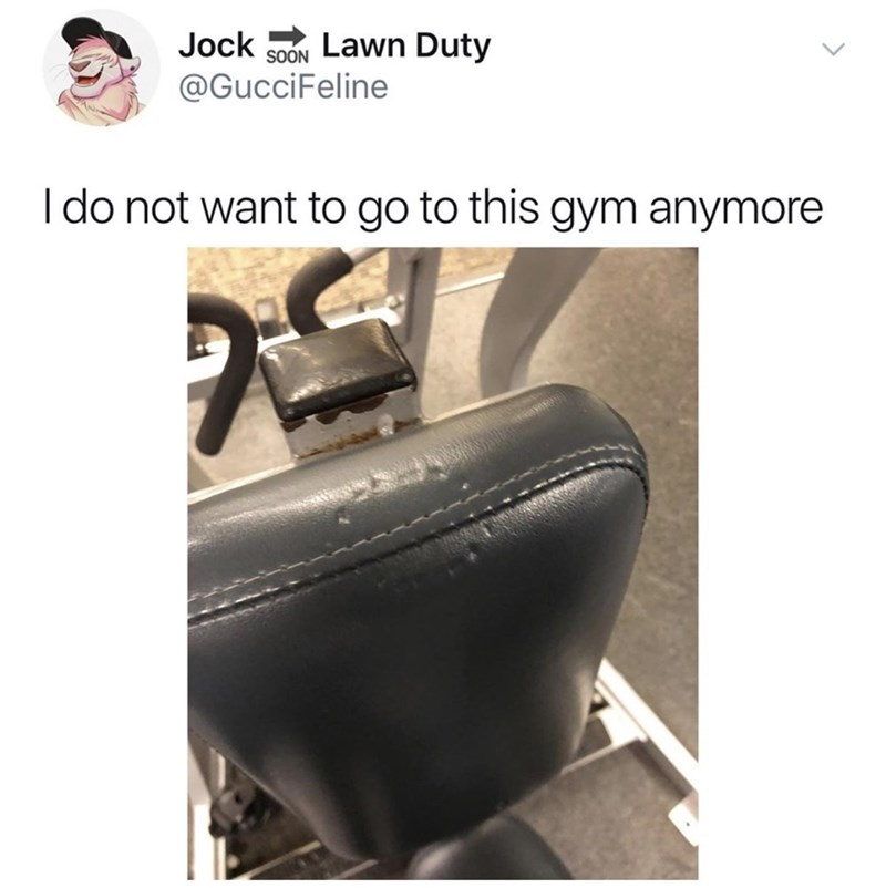 dank memes - Product - Jock Lawn Duty SOON @GucciFeline I do not want to go to this gym anymore