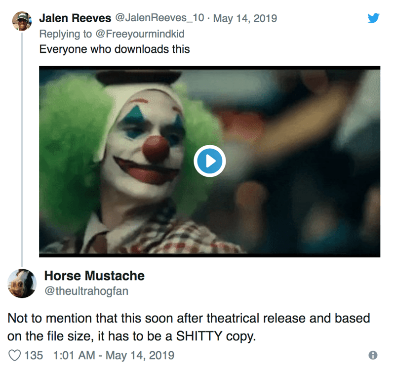 Clown - Jalen Reeves @JalenReeves_10 May 14, 2019 . Replying to @Freeyourmindkid Everyone who downloads this Horse Mustache @theultrahogfan Not to mention that this soon after theatrical release and based on the file size, it has to be a SHITTY copy 135 1:01 AM - May 14, 2019