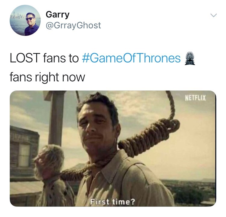 game of thrones reaction - Text - Garry @GrrayGhost LOST fans to #GameOfThrones fans right now NETFLIX ANE First time?