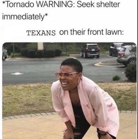 Text - *Tornado WARNING: Seek shelter immediately TEXANS on their front lawn: