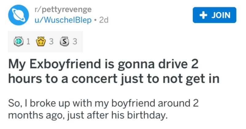 Woman takes petty revenge on her abusive ex boyfriend by not helping him out with concert tickets after he's rude to her.