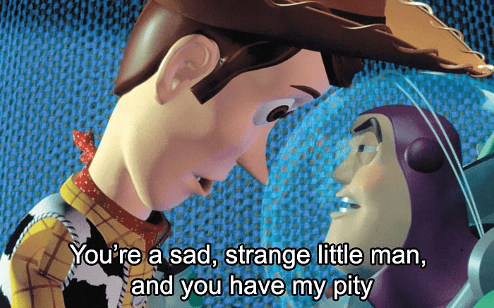 Animated cartoon - You're a sad, strange little man, and you have my pity