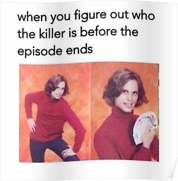 "Caption that reads, ""When you figure out who the killer is before the episode ends"" above photos of a guy from the '90s holding some playing cards"